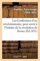 Les Confessions d'un revolutionnaire, pour servir a l'histoire de la revolution de fevrier