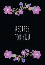 Recipes for You