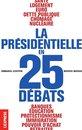 La présidentielle en 25 débats