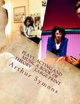 Plays, Acting and Music a Book of Theory