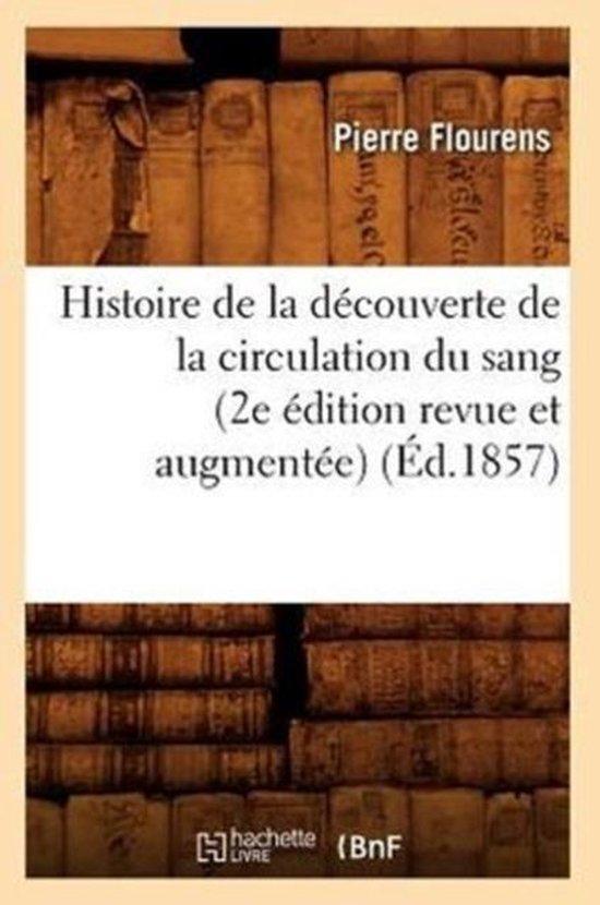 Histoire de la decouverte de la circulation du sang (2e edition revue et augmentee) (Ed.1857)