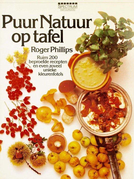 Puur natuur op tafel - Roger Phillips  