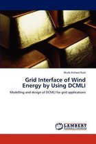 Grid Interface of Wind Energy by Using DCMLI