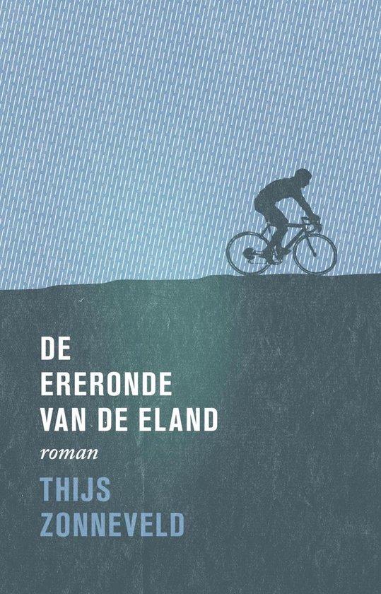 Boek cover De ereronde van de eland van Thijs Zonneveld (Onbekend)