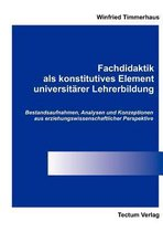 Fachdidaktik als konstitutives Element universitarer Lehrerbildung