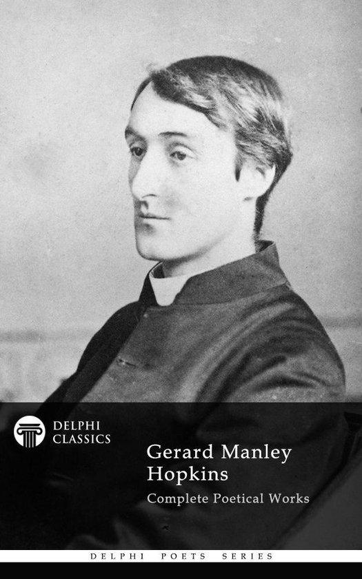 Complete Works of Gerard Manley Hopkins (Delphi Classics)