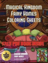 Magical Kingdom - Fairy Homes Coloring Sheets