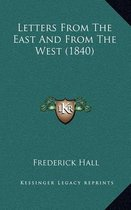 Letters from the East and from the West (1840)