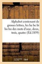 Alphabet contenant de grosses lettres, les ba be bi bo bu des mots d'une, deux, trois, quatre,