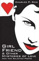 Girl Friend & Other Mysteries of Love