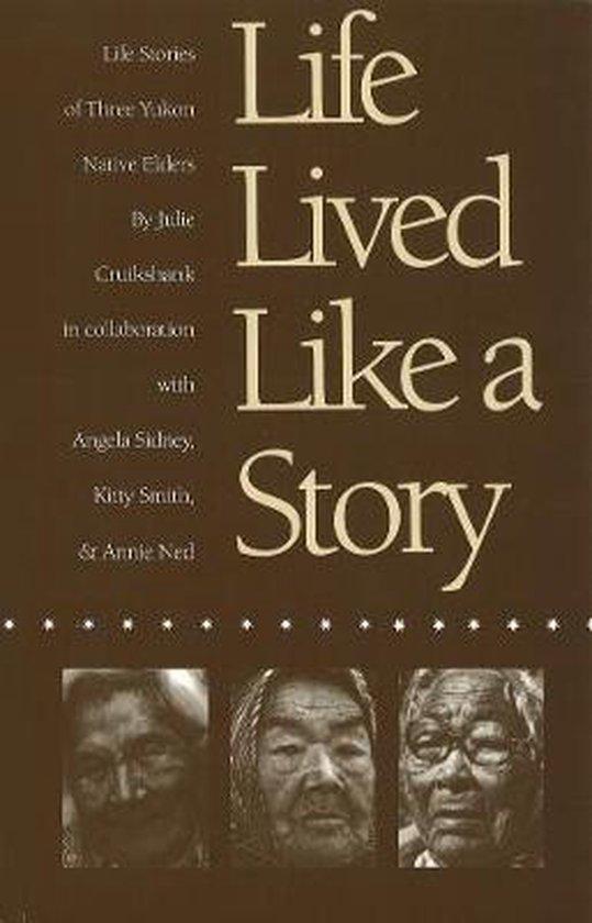 Boek cover Life Lived Like a Story van Julie Cruikshank (Paperback)