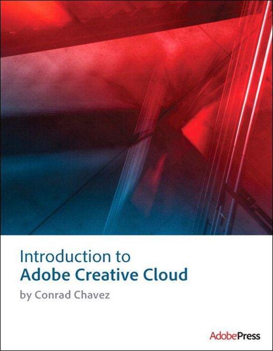 Boek cover Introduction to Adobe Creative Cloud van Conrad Chavez (Onbekend)