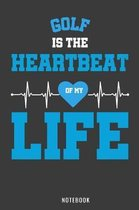 Golf Is the Heartbeat of My Life
