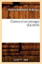 Canova Et Ses Ouvrages (Ed.1834)