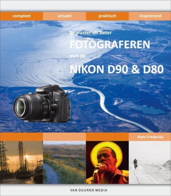 Fotograferen Met De Nikon D90 & D80 - Hans Frederiks  