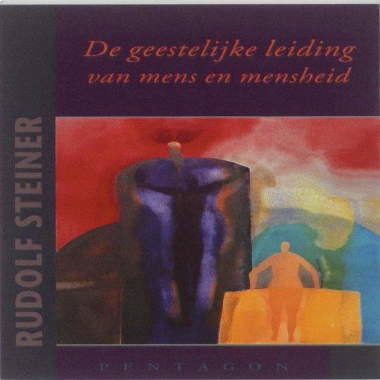 De geestelijke leiding van mens en mensheid - Rudolf Steiner |