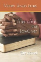 ShemaYah the LawGiver