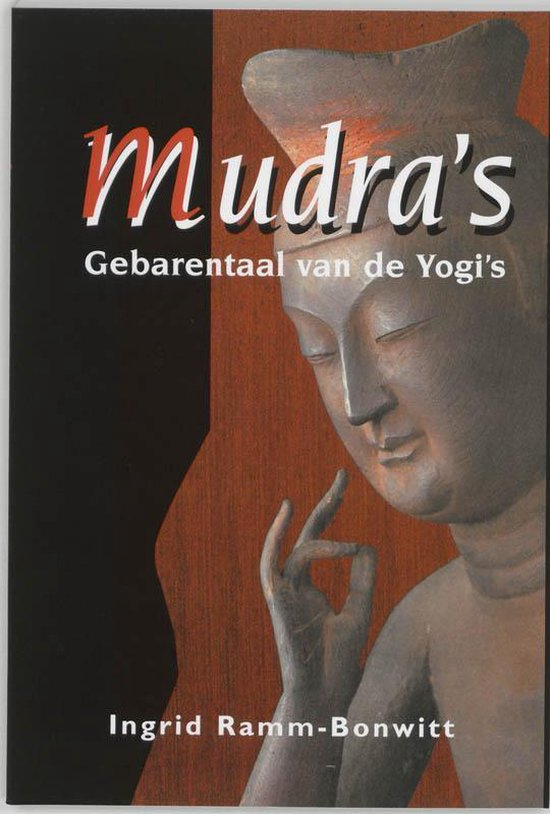 Mudra's - gebarentaal van de Yogi's - I. Ramm-Bonwitt |