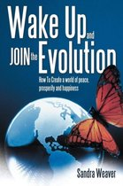 Wake Up and Join the Evolution