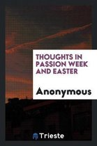 Thoughts in Passion Week and Easter