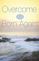 Overcome and Born Again