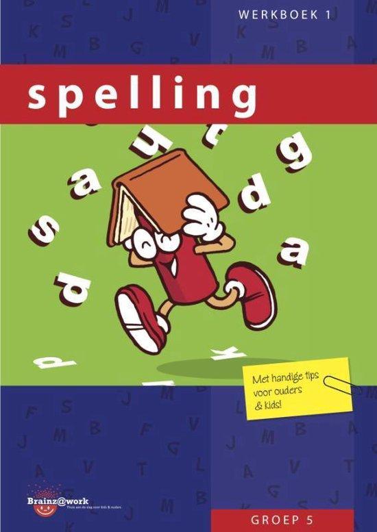 Brainz@work - Spelling groep 5 Werkboek 1 - Inge van Dreumel |