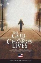 The God Who Changes Lives - The American Collection