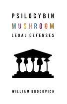 Psilocybin Mushroom Legal Defenses