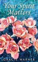 Your Spirit Matters