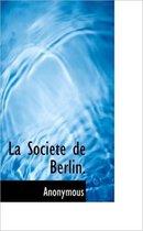 La Soci T de Berlin.