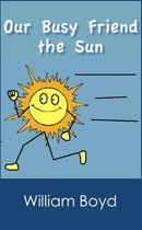 Our Busy Friend the Sun