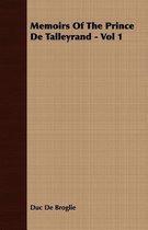 Memoirs Of The Prince De Talleyrand - Vol 1