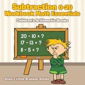 Subtraction 0-20 Workbook Math Essentials - Children's Arithmetic Books