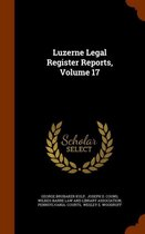 Luzerne Legal Register Reports, Volume 17