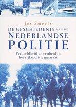 De geschiedenis van de Nederlande politie Verdeeldheid en eenheid in het rijkspolitieapparaat