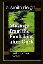 Musings from the Fault Line After Dark