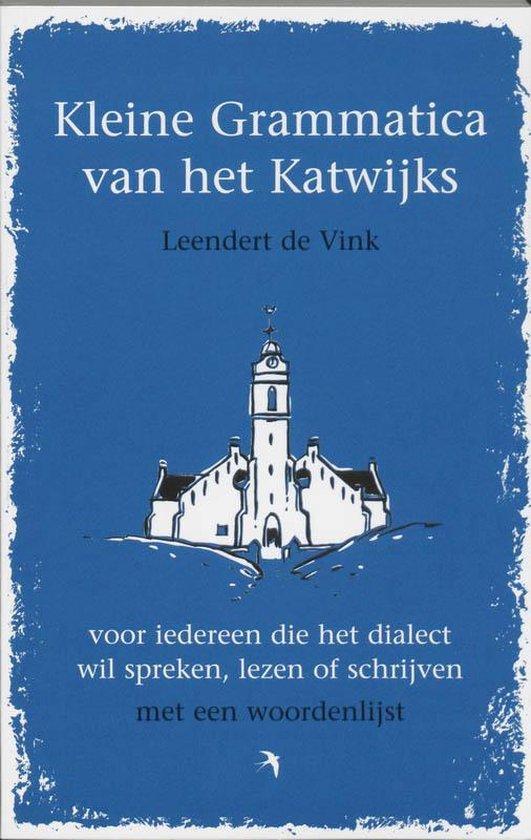Kleine grammatica van het Katwijks - L. de Vink  