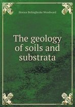 The Geology of Soils and Substrata