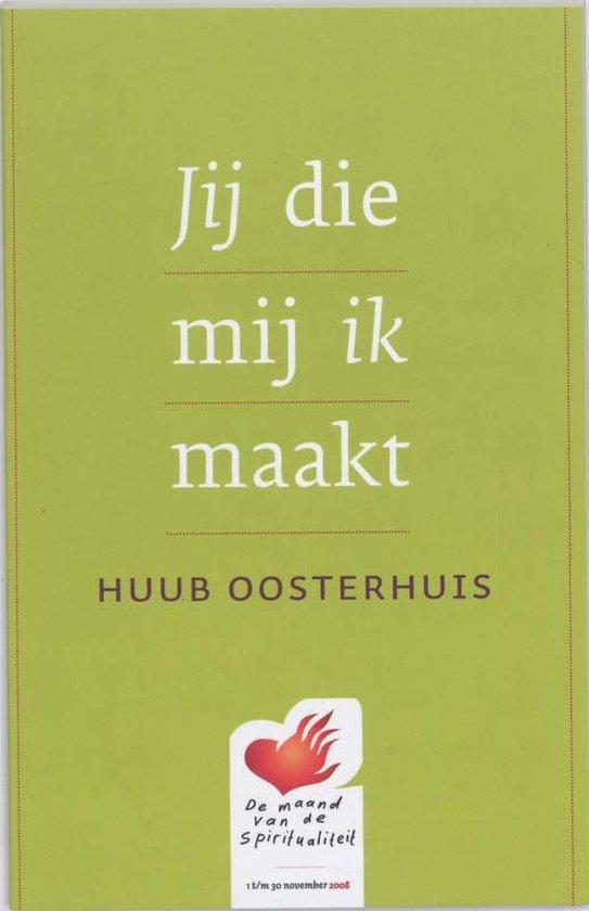 Jij die mij ik maakt - Huub Oosterhuis pdf epub