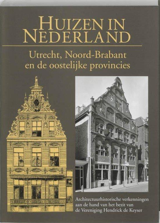 Cover van het boek 'Huizen in Nederland / 4 Utrecht, Noord-Brabant en de oostelijke provincies'