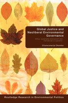 Global Justice and Neoliberal Environmental Governance