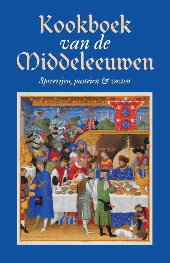 Kookboek van de Middeleeuwen - Karen Groeneveld |