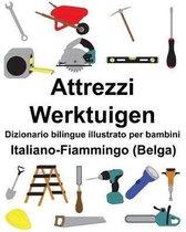 Italiano-Fiammingo (Belga) Attrezzi/Werktuigen Dizionario Bilingue Illustrato Per Bambini
