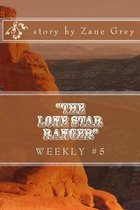 the Lone Star Ranger Weekly #5