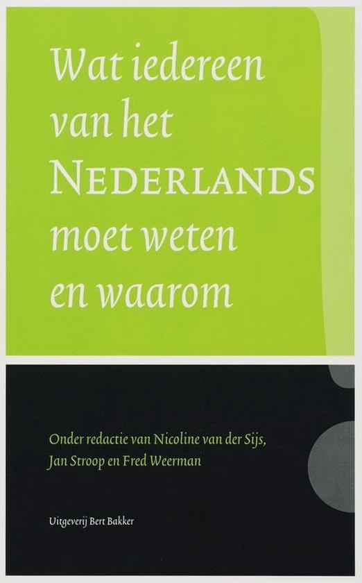 Wat iedereen van het Nederlands moet weten en waarom - Nicoline van der Sijs  