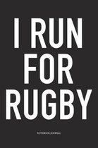 I Run For Rugby
