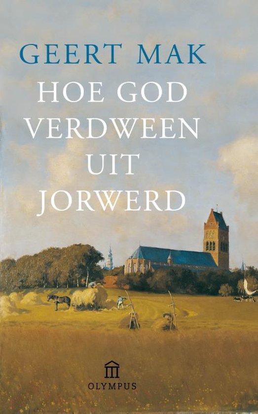 Boek cover Hoe God verdween uit Jorwerd van Geert Mak (Onbekend)
