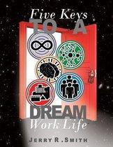 5 Keys to a Dream Work-Life