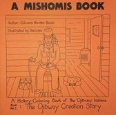A Mishomis Book, A History-Coloring Book of the Ojibway Indians: Book 1