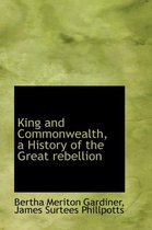 King and Commonwealth, a History of the Great Rebellion